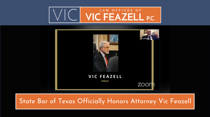 State Bar of Texas Officially Honors Attorney Vic Feazell